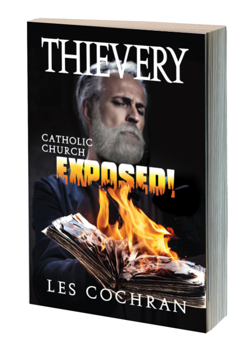 Thievery Catholic Church Exposed by Les Cochran